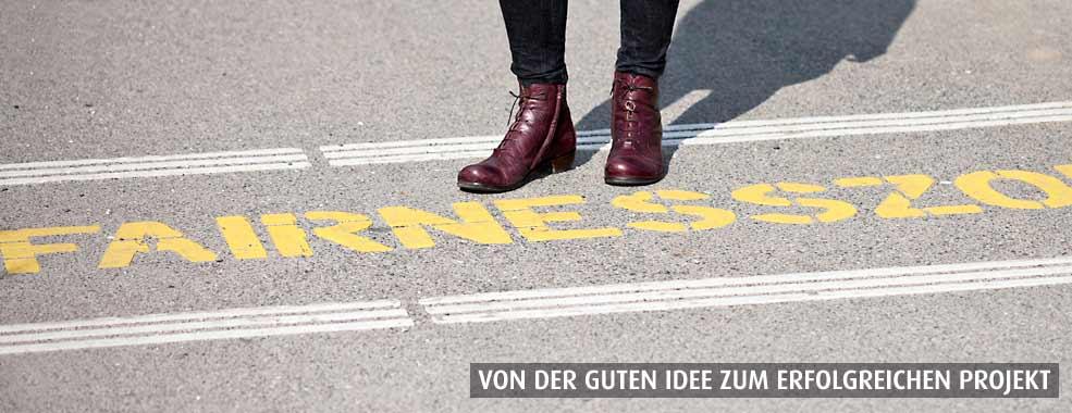 Von der guten Idee zum erfolgreichen Projekt : Fairnesszone
